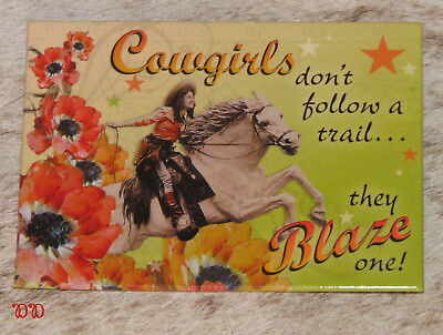 "LEANIN TREE ""Cowgirls Don't Follow Trail, They Blaze One"" Fridge Magnet #31413~"