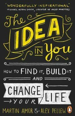 The Idea in You How to Find It, Build It, and Change Your Life 9780241971390