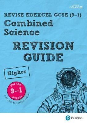 REVISE Edexcel GCSE (9-1) Combined Science Higher Revision Guide: Higher by...