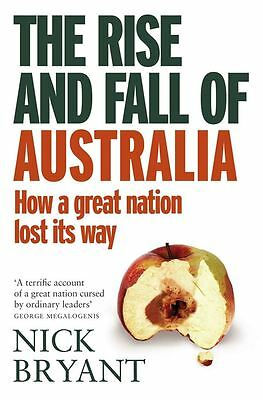 Rise & Fall of Australia The by Nick iryant - Paperback - NEW - Book