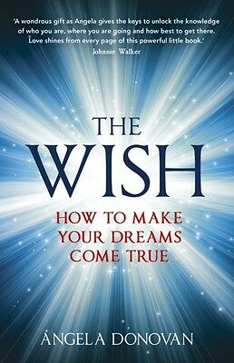 The Wish: How to make your dreams come true (Paperback), Donovan,. 9781444740608