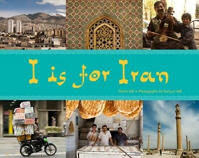 I is for Iran (Hardcover), Adl, Shirin, Adl, Kamyar, 9781847802118