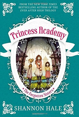 Hale Shannon-Princess Academy: The Forgotten Sisters  BOOK NEW