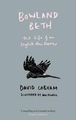 Bowland Beth: The Life of an English Hen Harrier by David Cobham (Hardback,...