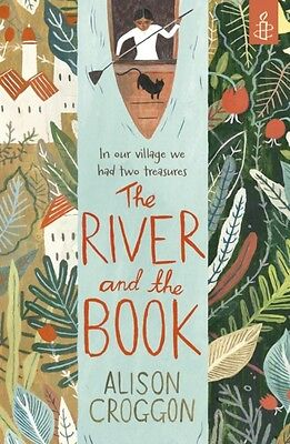 The River and the Book (Paperback), Croggon, Alison, 9781406356021