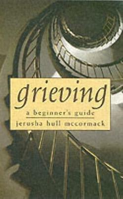 Grieving: A Beginner's Guide (Paperback), McCormack, Jerusha, 9780232526295