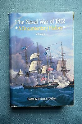 The Naval War of 1812; A Documentary History, Volume I, William S. Dudley