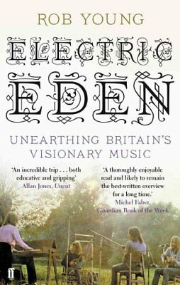 Electric Eden Unearthing Britain's Visionary Music by Rob Young 9780571237531