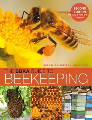 The BBKA Guide to Beekeeping, Second Edition by Ivor Davis 9781472920898