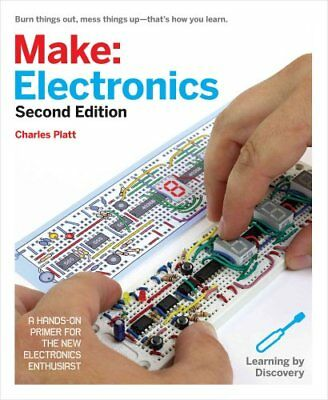 Make - Electronics Learning Through Discovery by Charles Platt 9781680450262