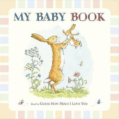Guess How Much I Love You: My Baby Book by Sam McBratney 9781406350111