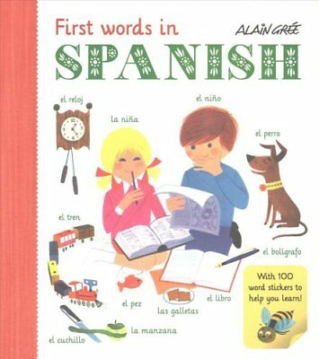 First Words in Spanish by Alain Gree 9781908985743 (Paperback, 2016)