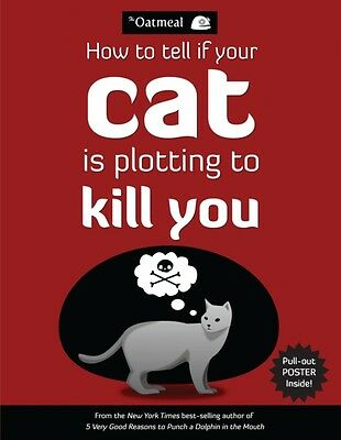 How to Tell If Your Cat Is Plotting to Kill You (The Oatmeal) (Pa. 9781449410247