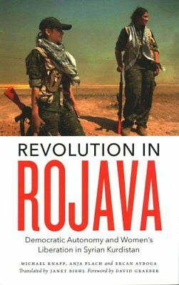 Revolution in Rojava Democratic Autonomy and Women's Liberation... 9780745336596