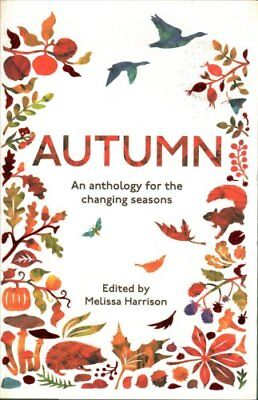 Autumn An Anthology for the Changing Seasons by Melissa Harrison 9781783962488
