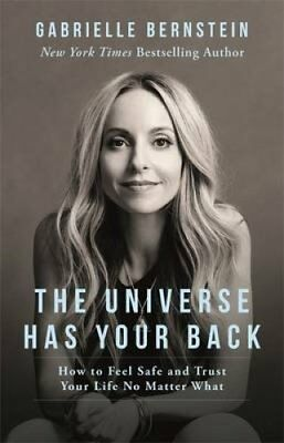 The Universe Has Your Back How to Feel Safe and Trust Your Life... 9781781804254