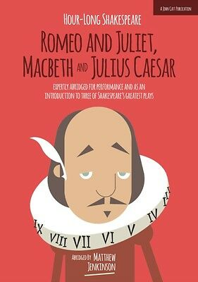 Hour-Long Shakespeare: Romeo and Juliet, Macbeth and Julius Caesar (The Hour-lo.
