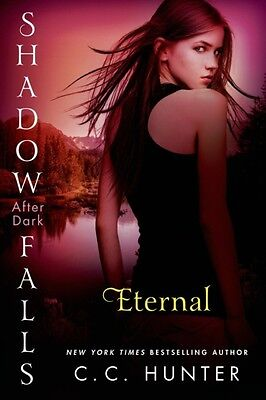 Eternal: Shadow Falls: After Dark (Shadow Falls Novel) (Paperback. 9781250044617