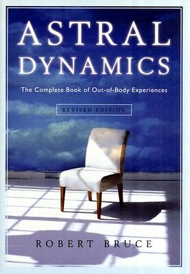 Astral Dynamics: The Complete Book of Out-Of-Body Experiences (Pa. 9781571746160