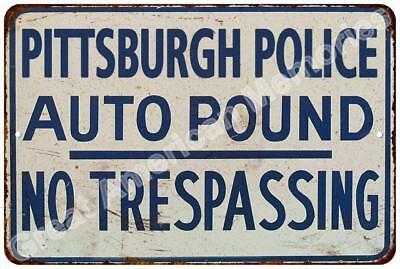 Pittsburgh Police Auto Impound Vintage Reproduction Metal Sign 8x12 8123967