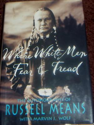 WHITE MEN FEAR TO TREAD WOUNDED KNEE AMERICAN INDIAN RUSSELL MEANS 1st COLOR DJ