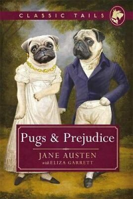 Pugs and Prejudice (Classic Tails 1): Beautifully illustrated classics, as...
