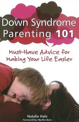 Down Syndrome Parenting 101: Must-Have Advice for Making Your Life Easier (Pape.