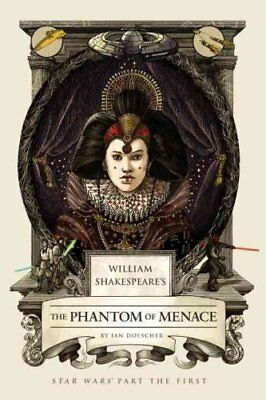 William Shakespeare's The Phantom of Menace by Ian Doescher 9781594748066