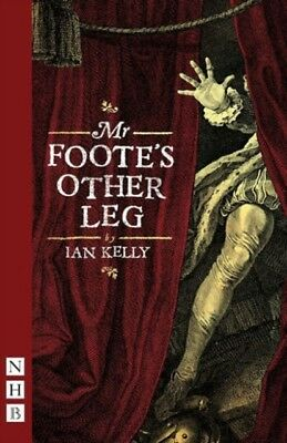 Mr Foote's Other Leg (NHB Modern Plays) (Paperback), Kelly, Ian, ...