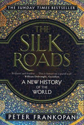 The Silk Roads A New History of the World by Peter Frankopan 9781408839997