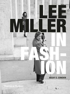 Lee Miller in Fashion (Hardcover), Conekin, Becky E., 9780500516911