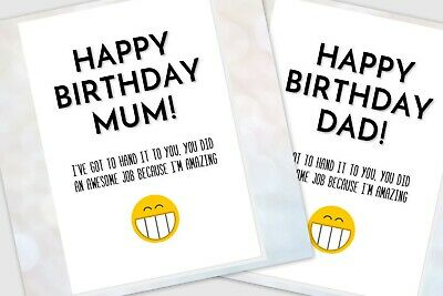 funny happy birthday card for mum/dad from son/daughter it to you I'm amazing