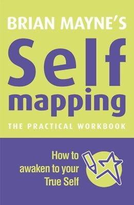 Self Mapping: How to Awaken to Your True Self (Paperback), Mayne,. 9781906787004