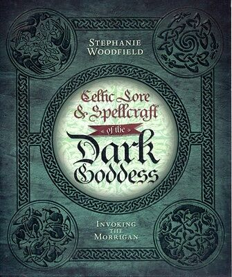 Celtic Lore & Spellcraft of the Dark Goddess: Invoking the Morrig. 9780738727677