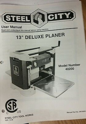 "Steel City Tool Works User Owners Manual Book 13"" Deluxe Planer Model # 40200"