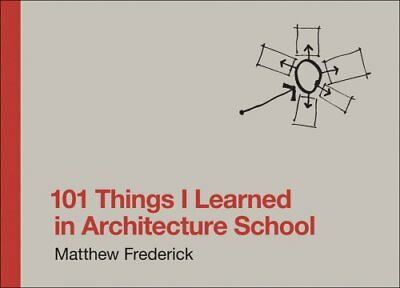 101 Things I Learned in Architecture School by Matthew Frederick 9780262062664