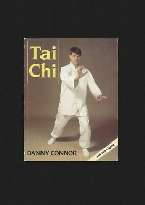 """""""Tai Chi; and Taiji Qigong"""" by Danny Connor (Large Softcover, 1993)"""