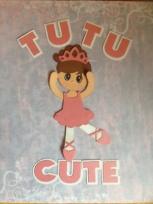 "Handcrafted Ballet Girl With ""tutu Cute "" Letters Die Cuts  - Scrapbooking"