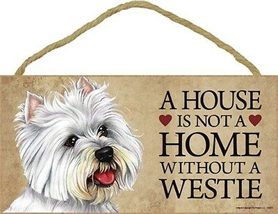 A House Is Not A Home WESTIE Dog 5x10 Wood SIGN Plaque USA Made