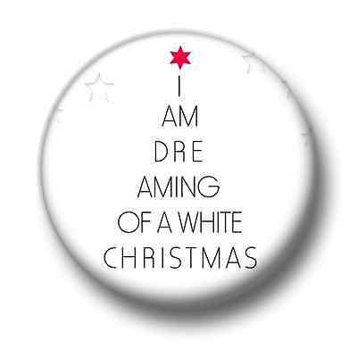 I/'m Dreaming Of A White Christmas 1 Inch 25mm Pin Button Badge Xmas Tree Santa