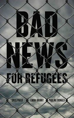 Bad News for Refugees by Greg Philo 9780745334325 (Paperback, 2013)