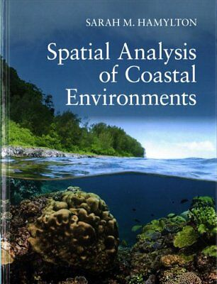Spatial Analysis of Coastal Environments by Sarah Hamylton (Hardback, 2017)