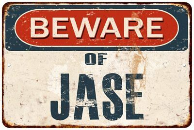 BEWARE OF JASE Rustic Look Chic Sign Home Décor Gift 8x12 Sign 81201079