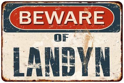 BEWARE OF LANDYN Rustic Look Chic Sign Home Décor Gift 8x12 Sign 81201627