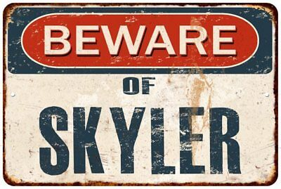 BEWARE OF SKYLER Rustic Look Chic Sign Home Décor Gift 8x12 Sign 81201599