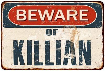 BEWARE OF KILLIAN Rustic Look Chic Sign Home Décor Gift 8x12 Sign 81201849