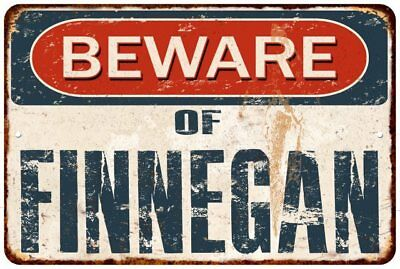 BEWARE OF FINNEGAN Rustic Look Chic Sign Home Décor Gift 8x12 Sign 81201998