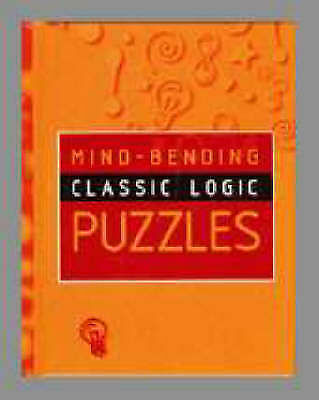 Mind-Bending Classic Logic Puzzles (Mind Bending Puzzle Books), , Used; Very Goo