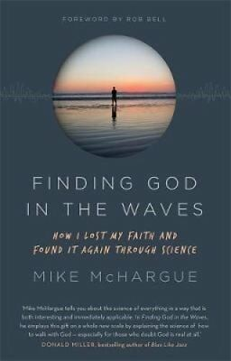 Finding God in the Waves: How I Lost My Faith and Found it Again Through...