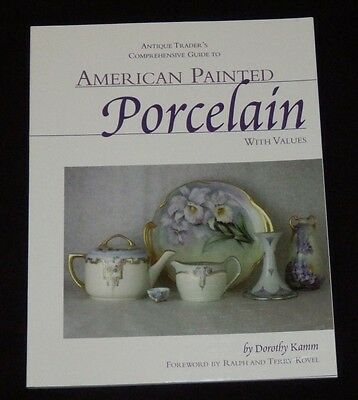 American Painted Porcelain With Values Price Guide Book Dorothy Kamm